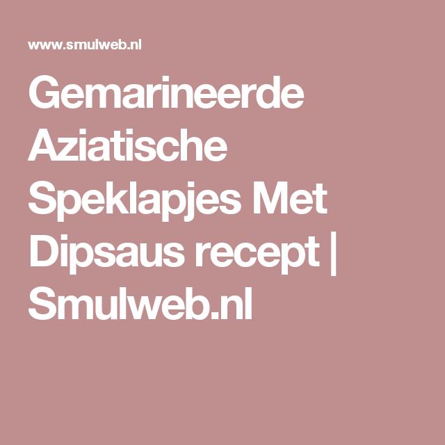 Gemarineerde Aziatische Speklapjes Met Dipsaus recept | Smulweb.nl