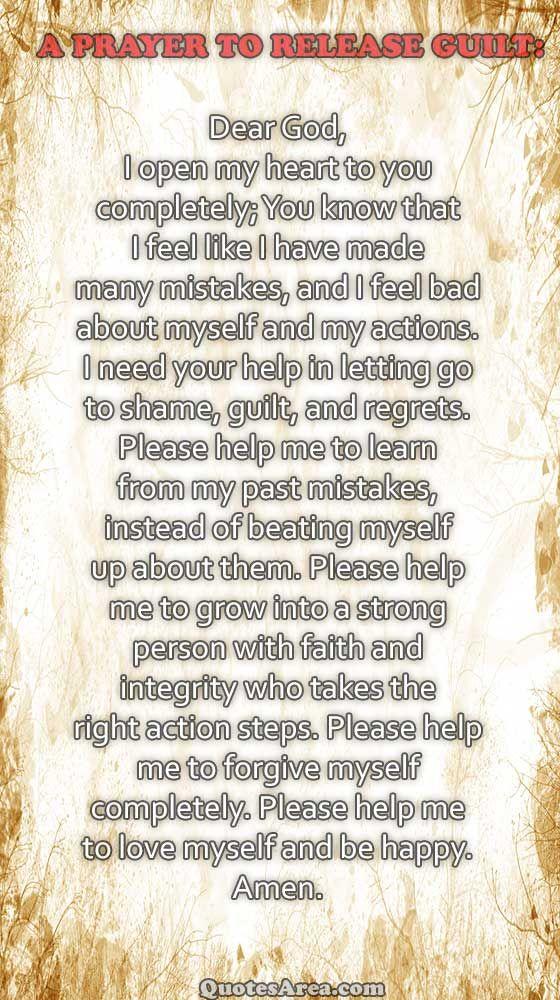 A PRAYER TO RELEASE GUILT: Dear God, I open my heart to