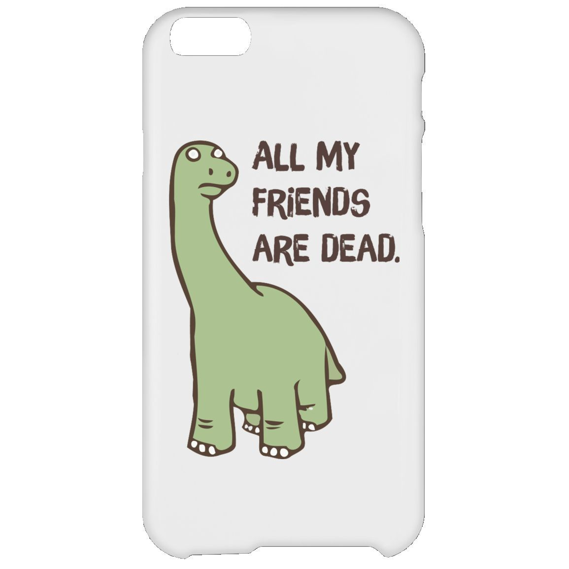 All My Friends Are Dead Dinosaur T Shirt 01 Iphone 6 Plus Case