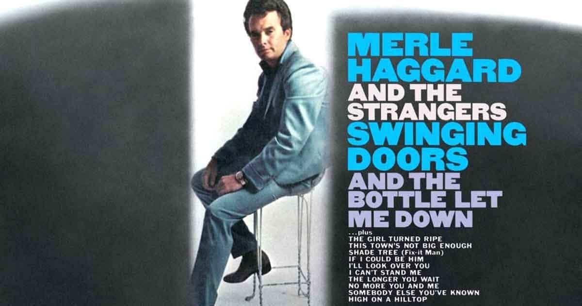 Revisiting Merle Haggard S 1st No 1 Album Swinging Doors Swinging Doors Merle Haggard Album