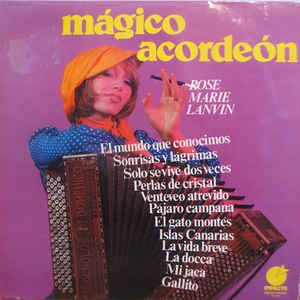 Rose Marie Lanvin - Mágico Acordeón (Vinyl, LP, Album) at Discogs