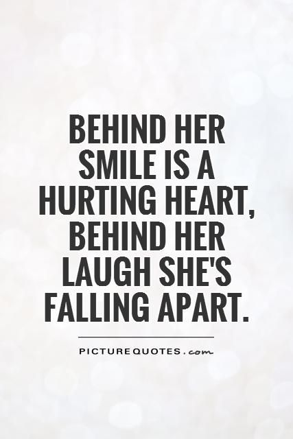Behind Her Smile Is A Hurting Heart Behind Her Laugh Shes Falling
