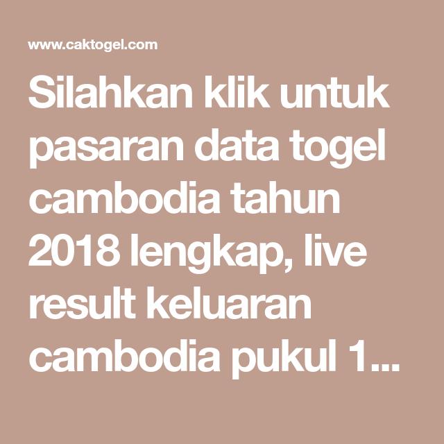 Silahkan klik untuk pasaran data togel cambodia tahun 2018 lengkap