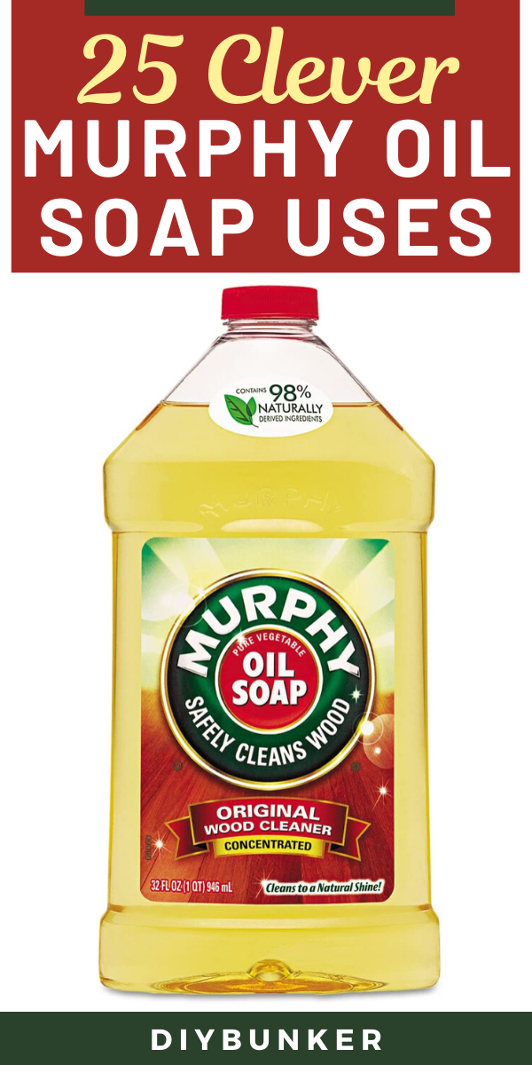 25 Murphy Oil Soap Uses That'll Save You a Ton of Money ...