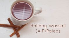 Slow Cooker Holiday Wassail (AIP/Paleo)