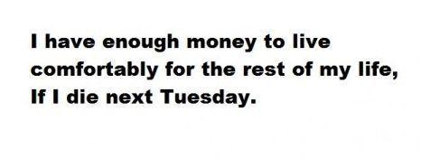 I have enough money...