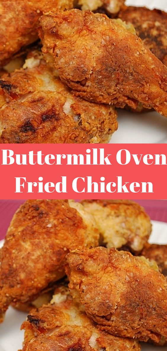 Buttermilk Oven Fried Chicken Buttermilk Oven Fried Chicken Oven Fried Chicken Fries In The Oven