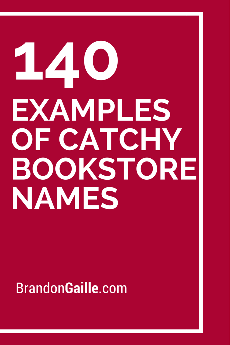 141 Examples Of Catchy Bookstore Names Catchy Slogans Books