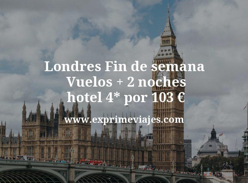 Chollo Londres Fin De Semana Vuelos 2 Noches Hotel 4 Por 103 Euros Vuelos Ofertas De Viajes Ofertas De Vuelos