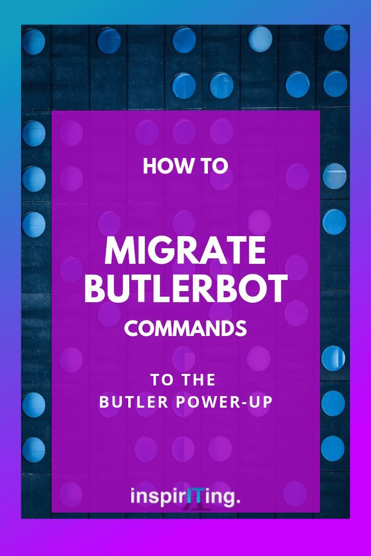 How to migrate butlerbot commands to the butler powerup