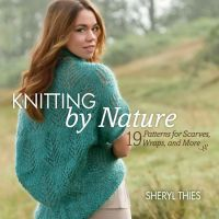 Knitting by Nature by Sheryl Thies // Patterns for scarves, wraps, and more that are all inspired by things in Nature!