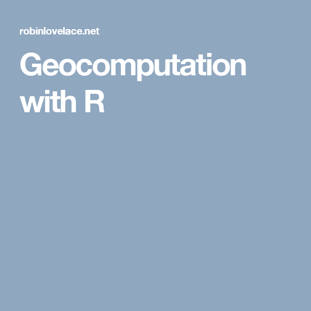 Geocomputation with R | Data Scientists | Data science
