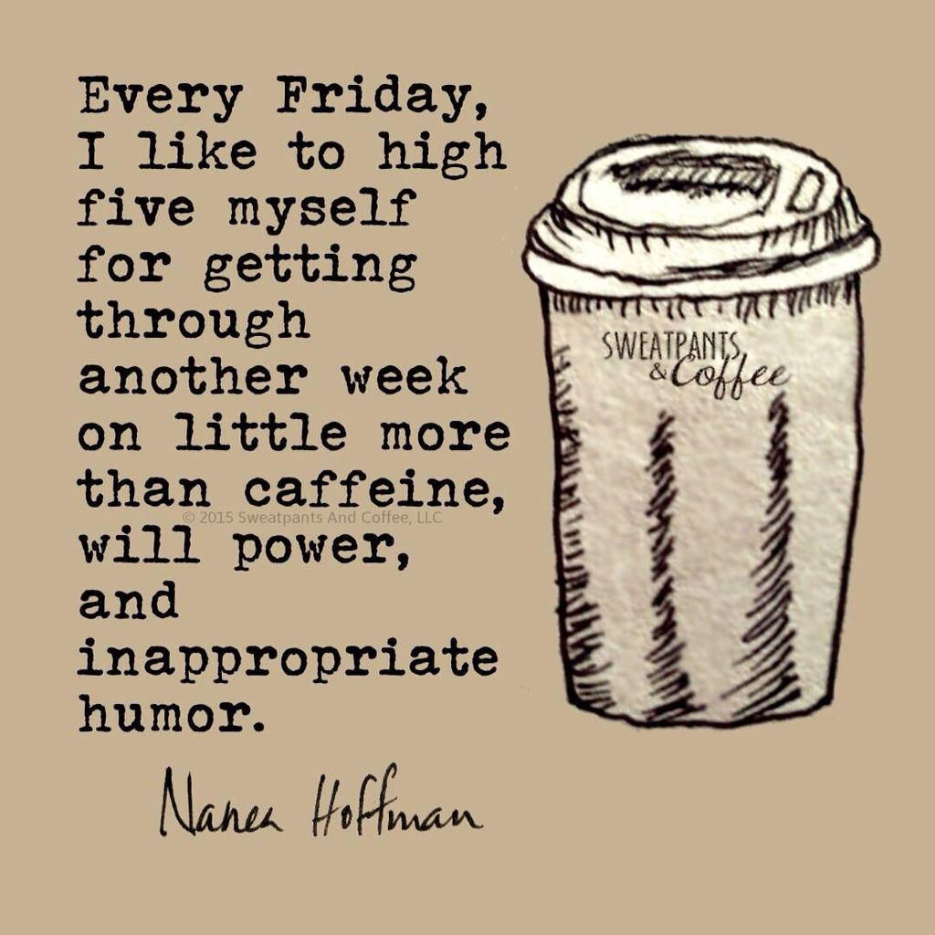 nanea hoffman friday coffee quotes friday humor its friday quotes