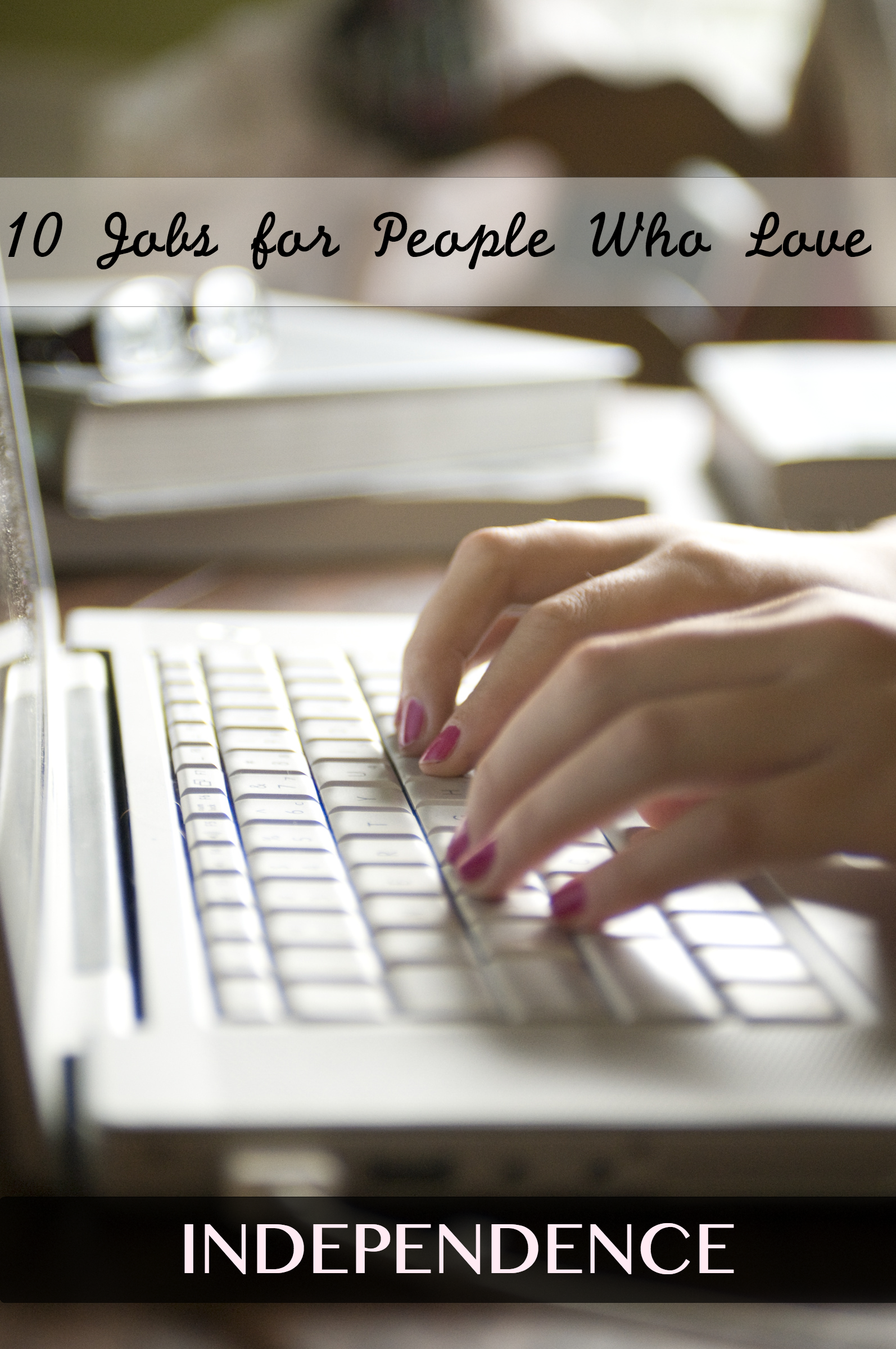 10 Jobs for People Who Love Independence //