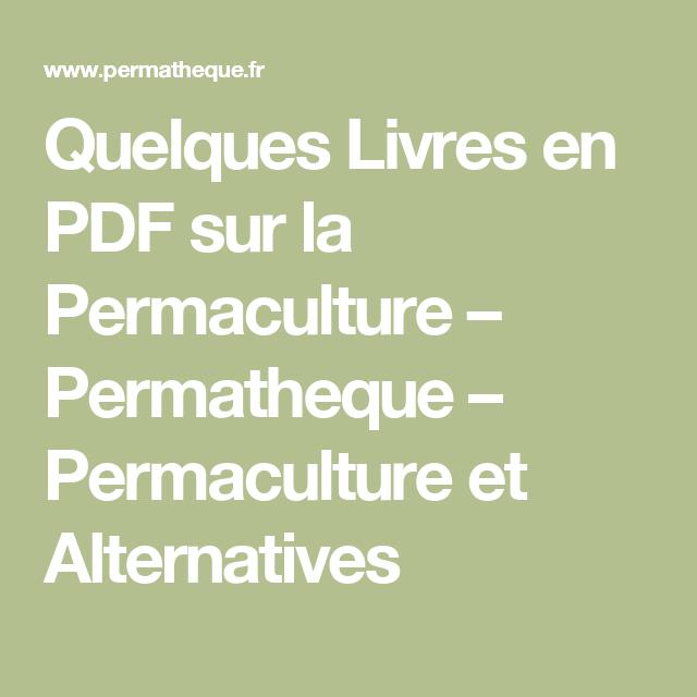 Quelques livres en pdf sur la permaculture permatheque permaculture et alternatives for Livre sur la permaculture