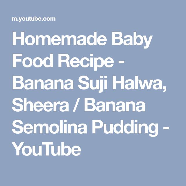 Homemade baby food recipe banana suji halwa sheera banana homemade baby food recipe banana suji halwa sheera banana semolina pudding youtube forumfinder Images
