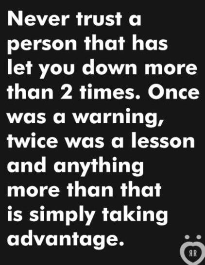 Never Trust Someone Who S Let You Down More Than Twice Inspirational Words Quotes About Moving On Inspirational Quotes