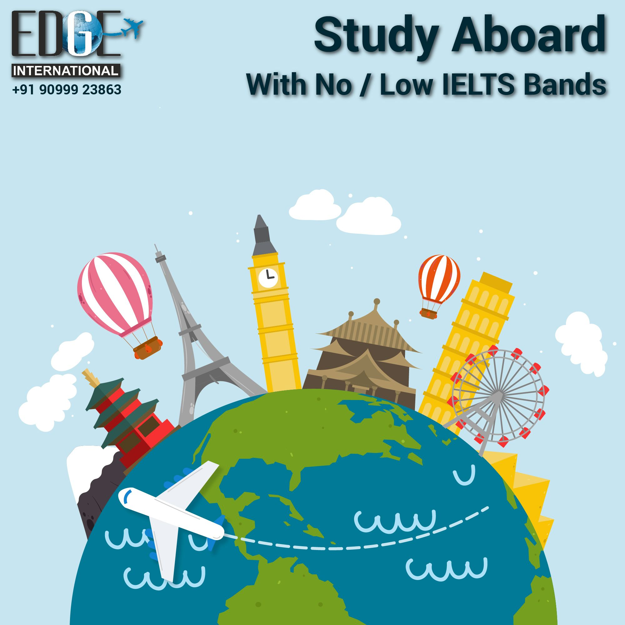 Study Abroad with No/ Low IELTS Bands. To know more call