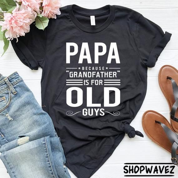 Papa Shirt, Grandfather Shirt, Gift for New Grandpa, Dad Shirts, Father's Day Gift, New Grandpa, New Papa, Grandparent Gift, Father Shirt #FatherShirt #PapaShirt #NewGrandpa #GrandparentGift #FathersDayGift #DadShirts #NewPapa #GrandfatherShirt #TShirt #GiftForNewGrandpa #papashirts