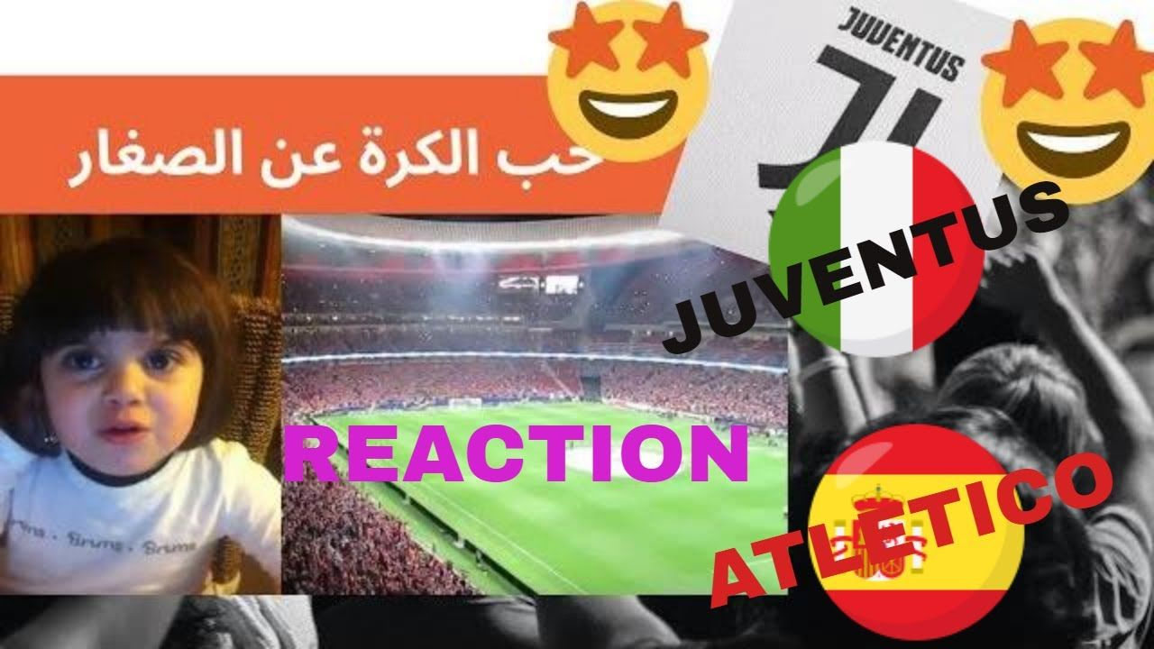 Atletico Madrid Vs Juventus How Kid React To Song تفاعل طفلة مع اغن Songs Madrid Atletico De Madrid