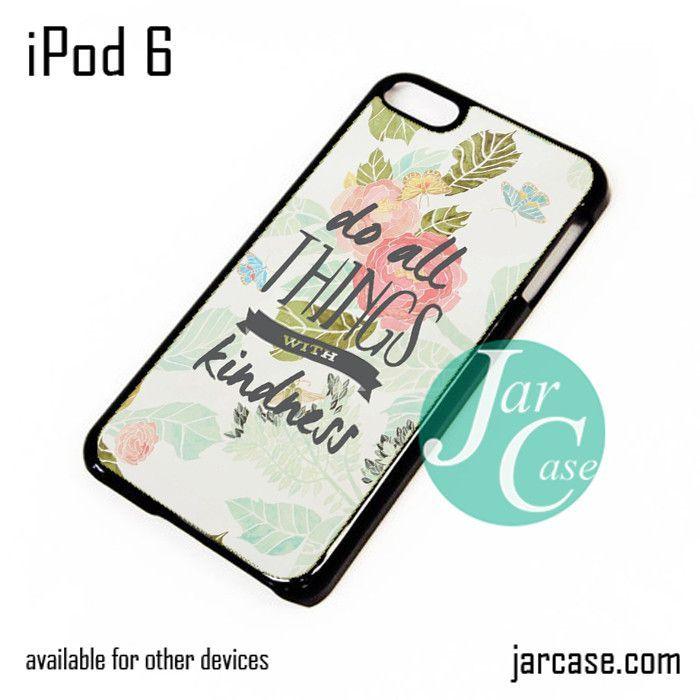 do all things with kindness quote YP iPod Case For iPod 5 and iPod 6