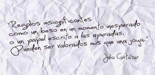 De Julio Cortazar Julio Cortazar Pinterest Cortazar Frases Y