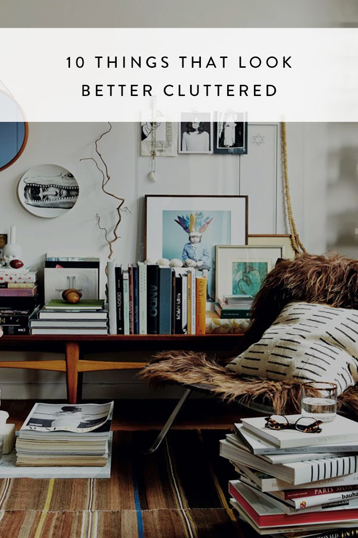 10 Things That Look Better Cluttered Eclectic Living Room