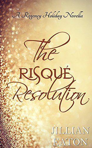 Jillian Eaton - The Risque Resolution