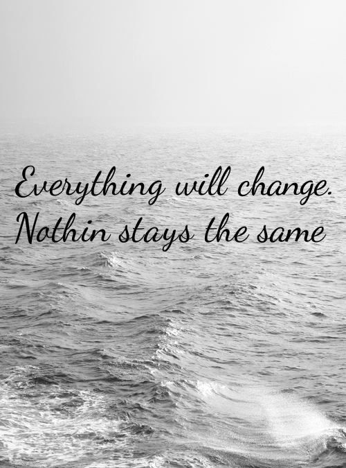Nothing Stays The Same Quotes Sayings Quotes Forever Young