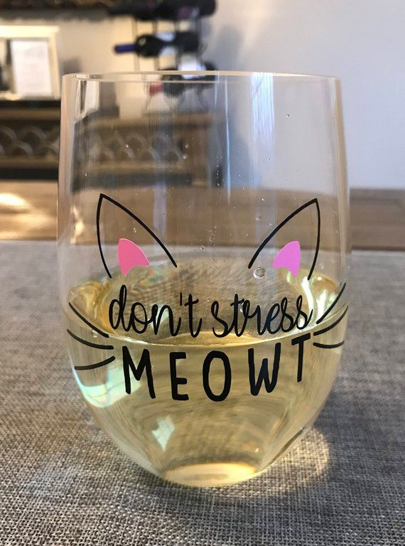 Don't Stress Meowt Wine Glass/Cat Wine Glass