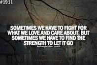 have a hard time letting go... good quote!!