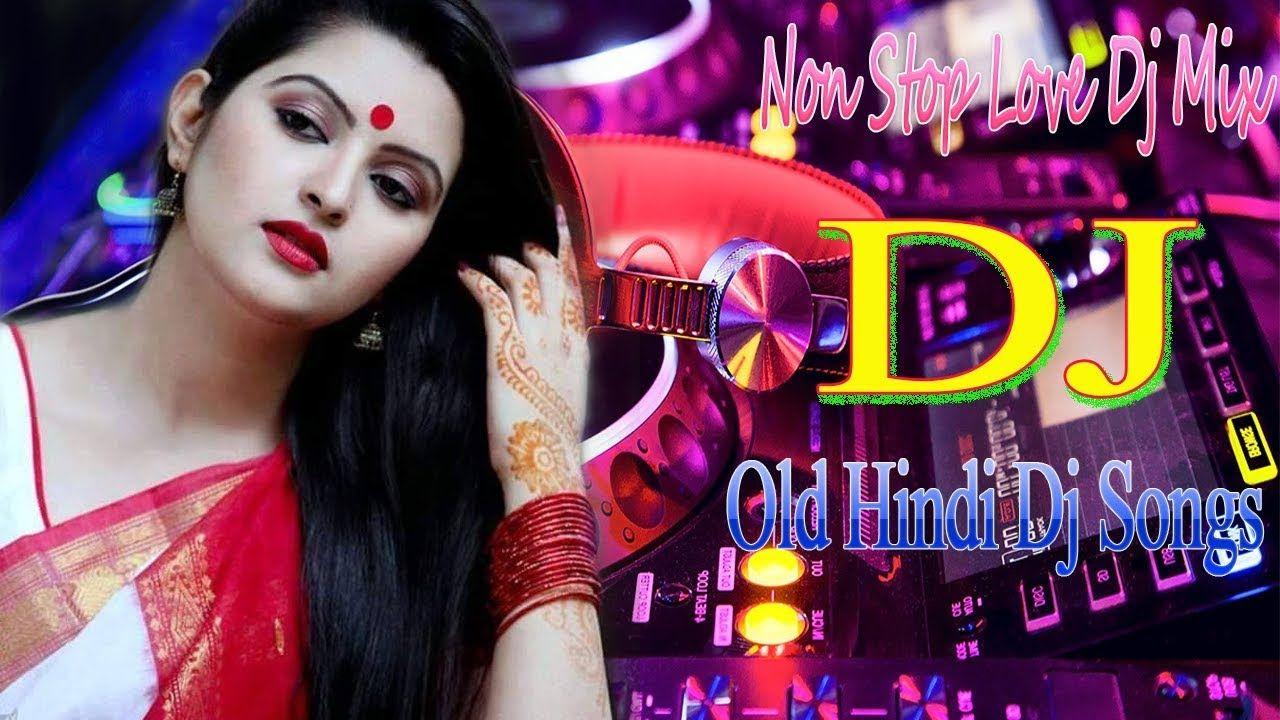 Old Hindi Dj Remix Song 2019 Super Hits Dholki Mix Hindi Dj Nonstop