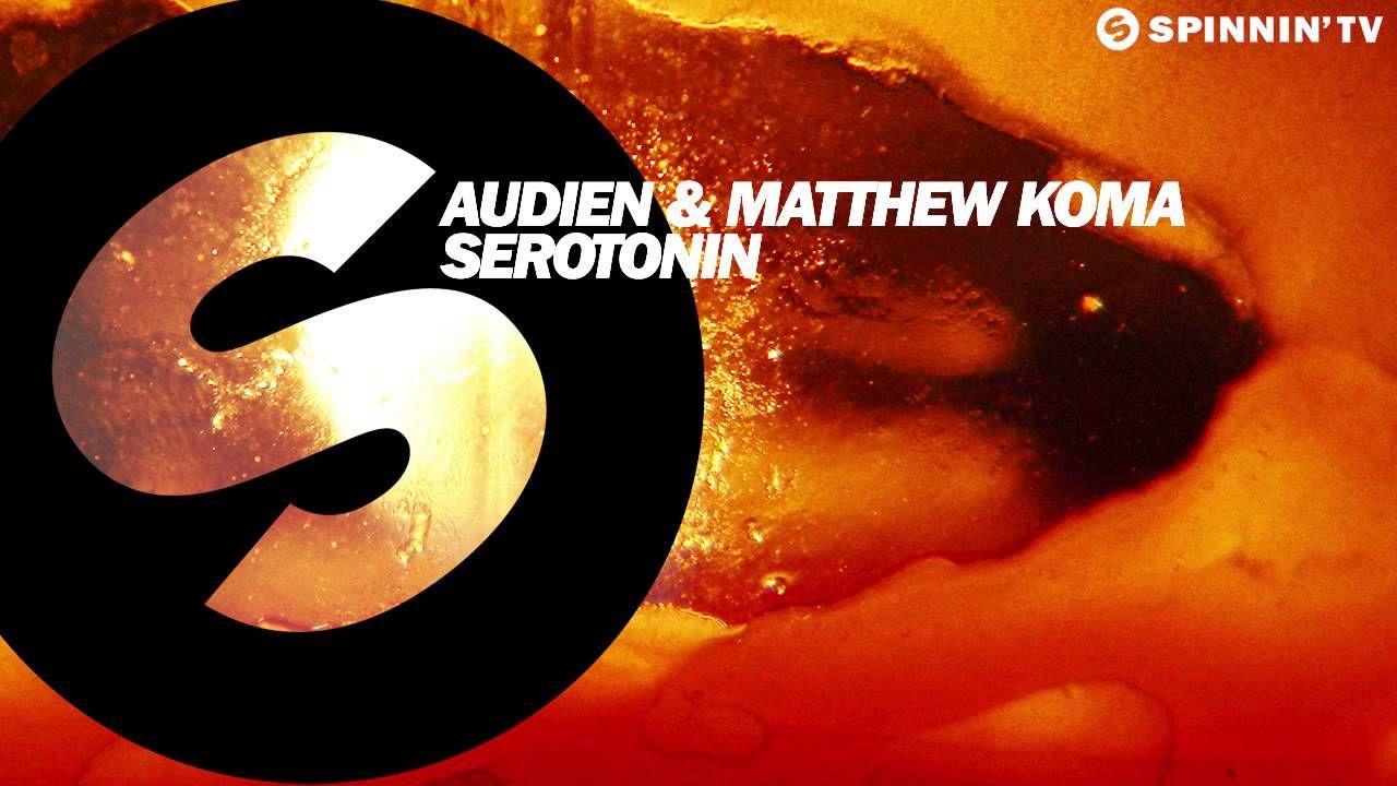 Audien & Matthew Koma - Serotonin (Radio Mix)