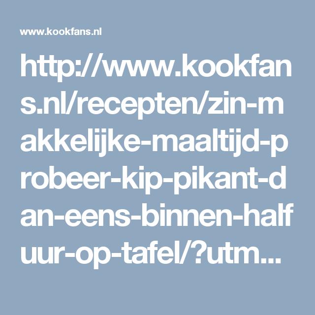 http://www.kookfans.nl/recepten/zin-makkelijke-maaltijd-probeer-kip-pikant-dan-eens-binnen-halfuur-op-tafel/?utm_campaign=kippikant