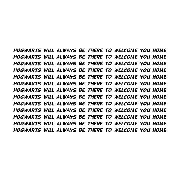 hogwarts will always be there to welcome you home ♥ ❤ liked on Polyvore featuring harry potter, text, words, fillers, quotes, phrase and saying