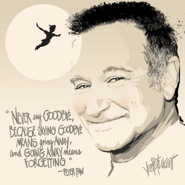 Best 20 Peter Pan Quotes Robin Williams Quotes Robin Williams Never Say Goodbye