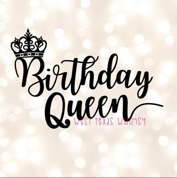 25th Birthday Quotes For Myself: Birthday Queen SVG, Happy Birthday Svg, Birthday Mom Svg