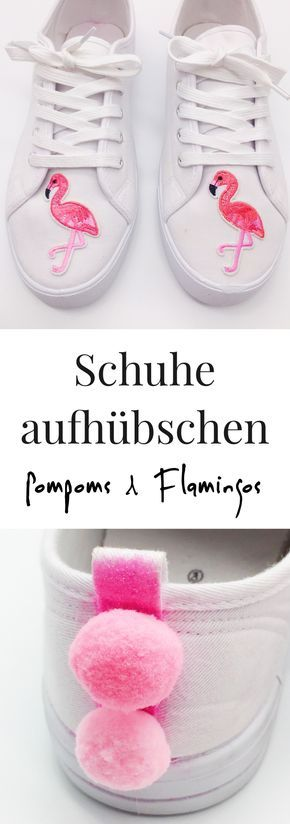 upcycling ideen f r kleidung schuhe mit flamingo patches und pompoms klamotten pinterest. Black Bedroom Furniture Sets. Home Design Ideas