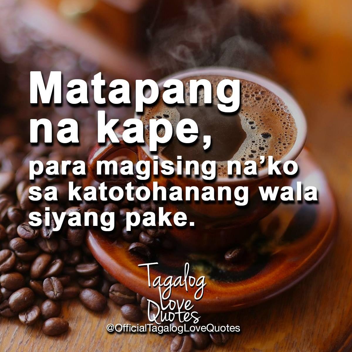 Matapang Na Kape Tagalog Love Quotes Love Quotes Food