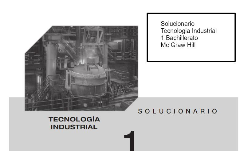 Solucionario Tecnologia Industrial 1 Bachillerato Mc Graw Hill Bachillerato Tecnologia Ejercicios Resueltos