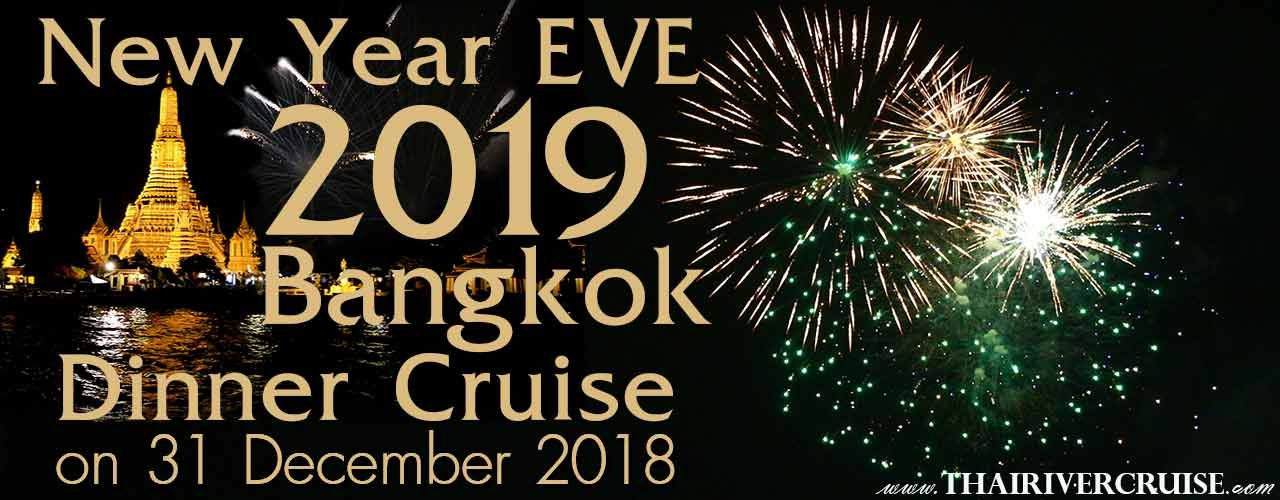 New Year S Eve Bangkok 2019 Dinner Countdown River Cruise Bangkok Thailand Dinner Cruise New Year S Eve 2019 New Years Eve