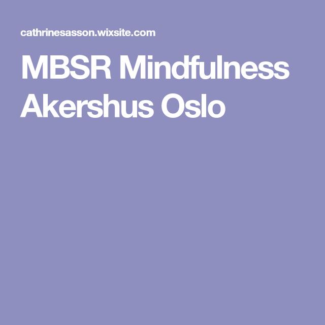 MBSR Mindfulness Akershus Oslo