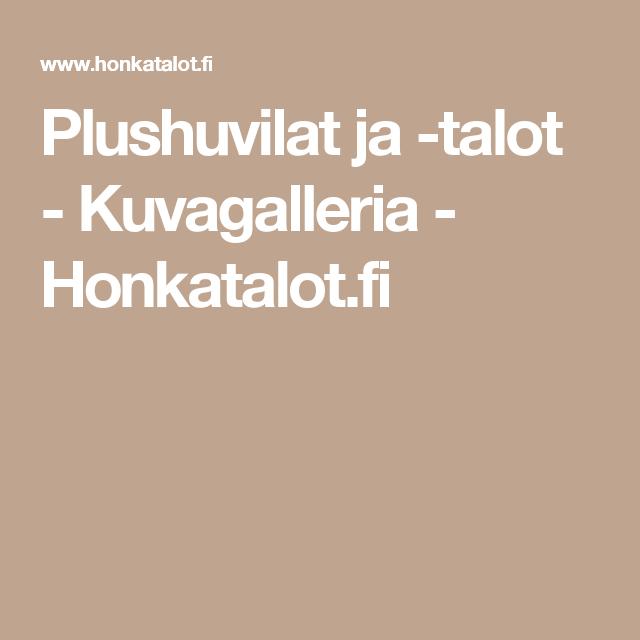Plushuvilat ja -talot - Kuvagalleria - Honkatalot.fi