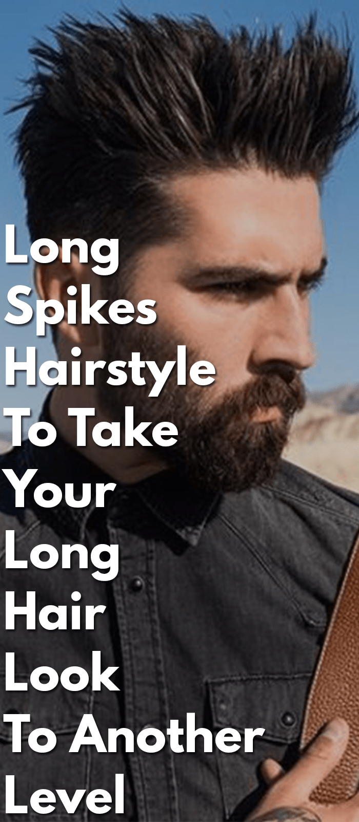 Long spikes hairstyle to take your long hair look to another level