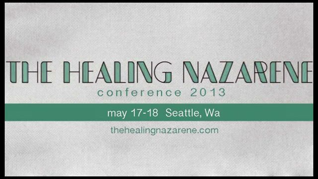 The Healing Nazarene by the Church of the Nazarene. Inner Healing Conference this May in Seattle, WA
