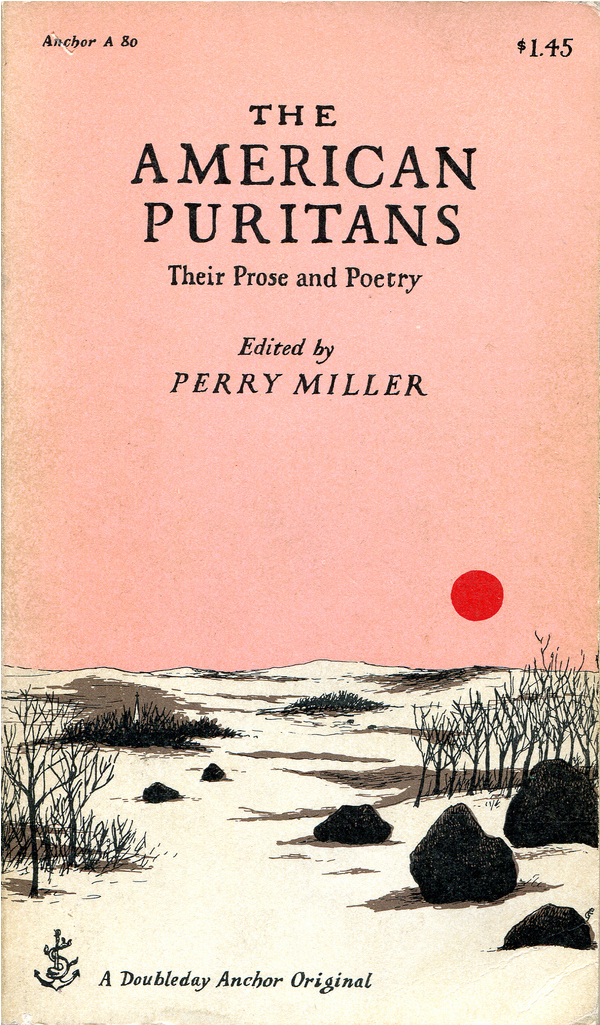 "Miller, Perry ""The American Puritans: Their Prose and Poetry""  Cover & Typography by Edward Gorey"