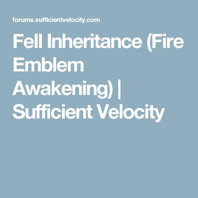 Fell Inheritance (Fire Emblem Awakening) | Sufficient