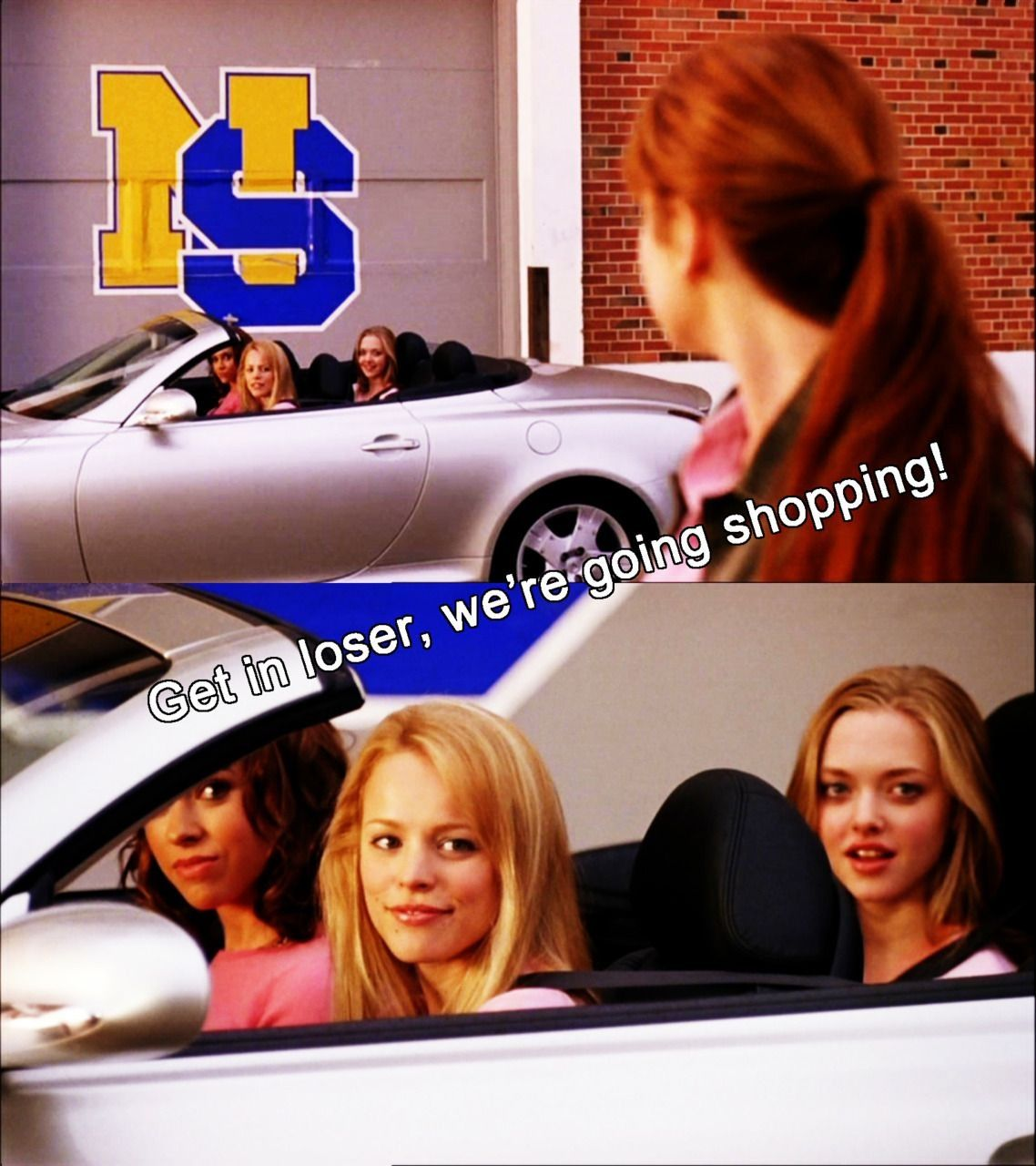 Get In Loser Were Going Shopping Funny Random Mean Girls