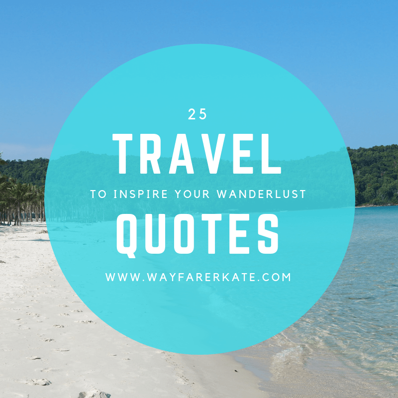 25 Travel Quotes That Will Inspire Your Wanderlust