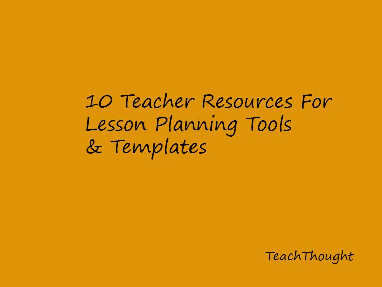 10 Teacher Resources For Lesson Planning Templates Tools Summer